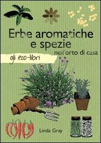 Erbe aromatiche e spezie nell'orto di casa