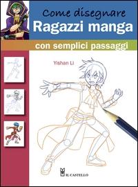 Come disegnare ragazzi manga con semplici passaggi / Yishan Li