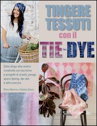 Tingere tessuti con il tie-dye