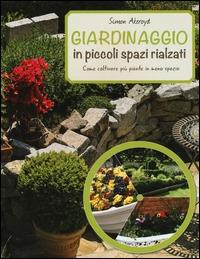 Giardinaggio in piccoli spazi rialzati