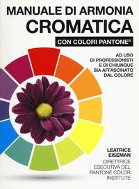 Manuale di armonia cromatica con colori Pantone