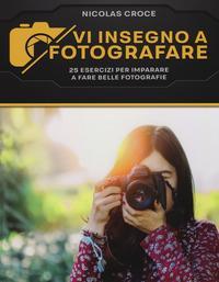 Vi insegno a fotografare