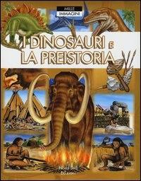 I dinosauri e la preistoria