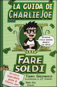 La guida di Charlie Joe per fare soldi