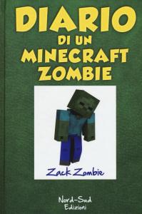 Diario di un Minecraft zombie / Zack Zombie. Libro 1
