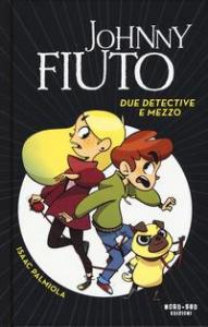 Johnny Fiuto. Due detective e mezzo