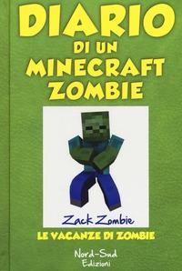 Diario di un Minecraft Zombie. [6]: Le vacanze di Zombie