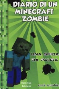 Diario di un Minecraft zombie. 1, Una sfida da paura