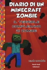 Diario di un Minecraft Zombie. [9]: Il terribile compleanno di Zombie