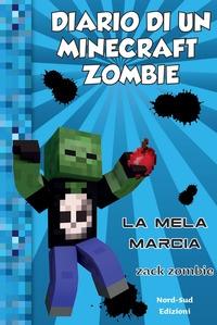 Diario di un Minecraft Zombie. [10]: La mela marcia