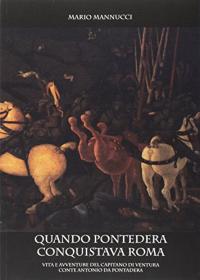 Quando Pontedera conquistava Roma