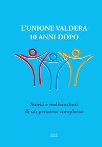 L'Unione Valdera 10 anni dopo