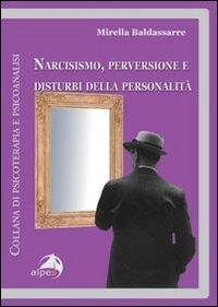 Narcisismo, perversione e disturbi della personalità