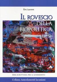 Il rovescio della biopolitica