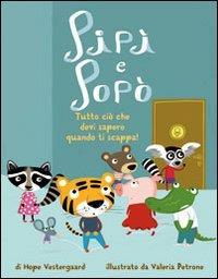 Pipì e popò : tutto ciò che devi sapere quando ti scappa! / di Hope Vestergaard ; illustrato da Valeria Petrone