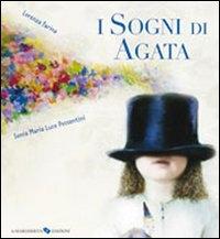 I sogni di Agata / Lorenza Farina ; Sonia Maria Luce Possentini