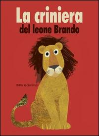 La criniera del leone Brando / Britta Teckentrup