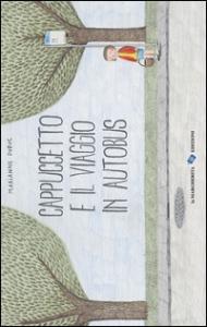 Cappuccetto e il viaggio in autobus / Marianne Dubuc