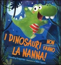 I dinosauri non fanno la nanna!