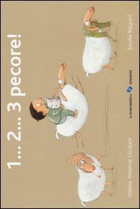 1 ... 2 ... 3 pecore! / testo di Valérie Weishar Giuliani ; illustrazioni di Soufie Régani