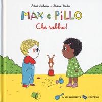 Max e Pillo. Che rabbia!