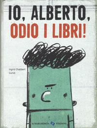 Io, Alberto, odio i libri!