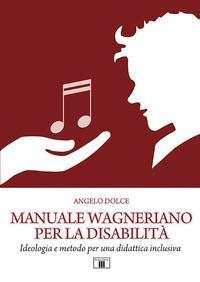 Manuale wagneriano per la disabilità