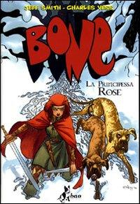 Bone. La principessa Rose