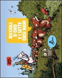 Riccioli d'oro e i sette orsi nani / Émile Bravo