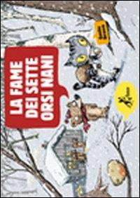 La fame dei sette orsi nani / Émile Bravo
