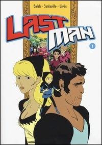 Last man / storia Balak ; disegni Sanlaville ; colori Vivès. 1