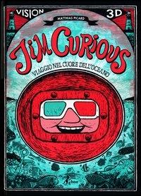 Jim Curious. Viaggio nel cuore dell'oceano