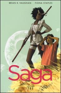 Saga / scritto da Brian K. Vaughan ; illustrato da Fiona Staples. Volume 3