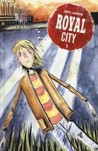 Royal City / creato, scritto e illustrato da Jeff Lemire. 1