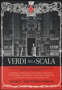 Verdi alla Scala. 2: Arie celebri e romanze