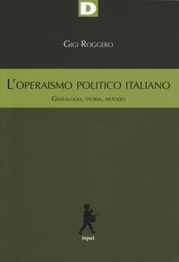 L'operaismo politico italiano