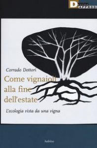 Come vignaioli alla fine dell'estate