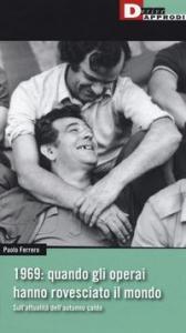 1969: quando gli operai hanno rovesciato il mondo