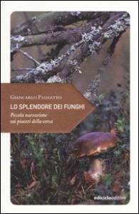 Lo splendore dei funghi