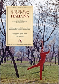 Le pioniere della nuova danza italiana
