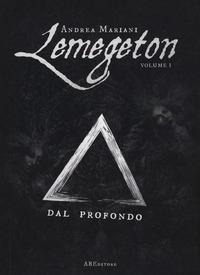 Lemegeton. 1: Dal profondo