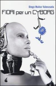 Fiori per un cyborg