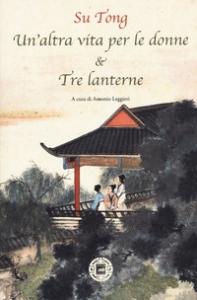 Un' altra vita di donne & Tre lanterne