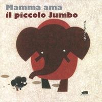 Mamma ama il piccolo Jumbo
