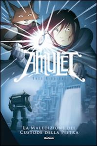 Amulet. Libro secondo, La maledizione del custode della pietra / Kazu Kibuishi