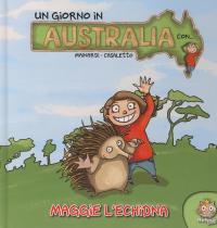 Un giorno in Australia con... Maggie l'echidna / [Mainardi, Casaletto]