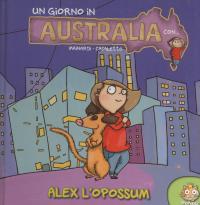 Un giorno in Australia con... Alex l'opossum / [Mainardi, Casaletto]