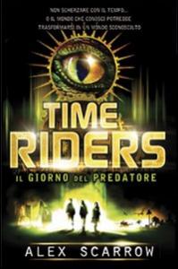 Time riders. Il giorno del predatore