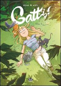 Gatti! / testi Frédéric Brrémaud ; disegni Paola Antista ; colori Cecilia Giumento. Volume 1
