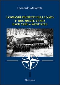 I comandi protetti della NATO: 1° ROC Monte Venda, Back Yard e West Star